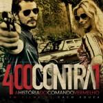 """O Filme 400 Contra um """"A História do Comando Vermelho"""""""